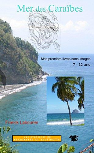 Mer des Caraïbes: Une aventure de Clarinette et Flûtinette