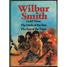 Gold Mine, The Dark of the Sun, The Eye of the Tiger by Wilbur Smith (1979-08-02)