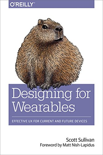 Designing for Wearables: Effective UX for Current and Future Devices