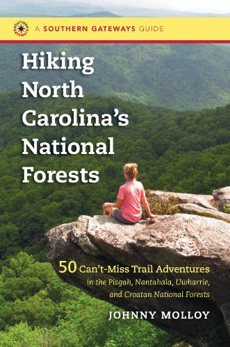Hiking North Carolina's National Forests: 50 Can't-Miss Trail Adventures in the Pisgah, Nantahala, Uwharrie, and Croatan National Forests (Southern Gateways Guides) (English Edition) -