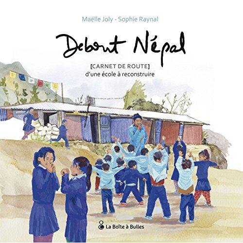Debout Npal, carnet de route d'une cole  reconstruire