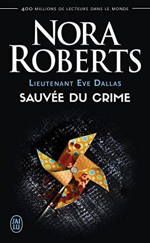 Lieutenant Eve Dallas, Tome 20 : Sauvée du crime