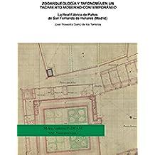 Zooarqueología y Tafonomía en un yacimiento Moderno-Contemporáneo la Real Fábrica de Paños de San Fernando de Henares