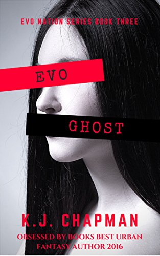 EVO Ghost: EVO Nation Series: Book Three by [Chapman, K.J.]