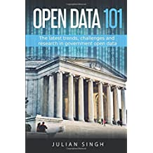 Open Data 101: The latest trends, challenges and  research in government open data