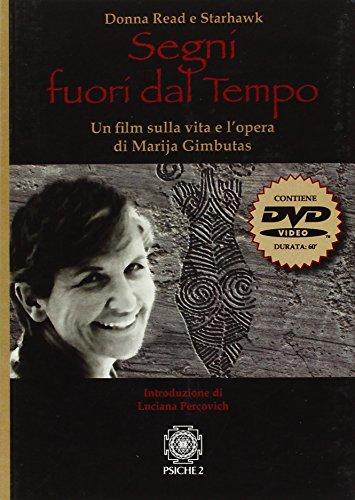 Segni fuori dal tempo. Un film sulla vita e l'opera di Marija Gimbutas. Con DVD
