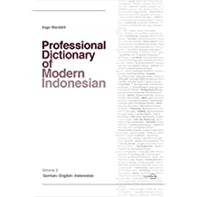 Professional Dictionary of Modern Indonesian: Volume 2: German–English–Indonesian