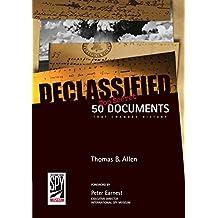 Declassified: 50 Top-Secret Documents That Changed History: 50 Documents That Changed History