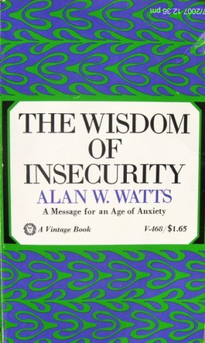 The Wisdom of Insecurity by Alan Wilson Watts (1951-06-01)