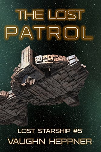 The Lost Patrol (Lost Starship Series Book 5) (English Edition)