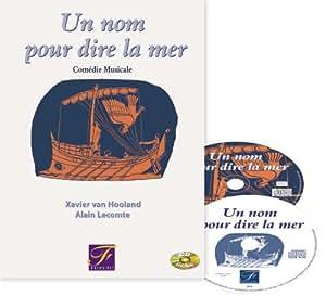 """""""un Nom pour Dire la Mer"""" Comedie Musicale"""