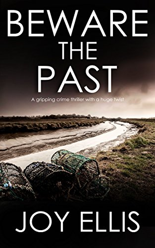 BEWARE THE PAST a gripping crime thriller with a huge twist (English Edition) por JOY ELLIS
