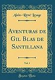 Aventuras de Gil Blas de Santillana, Vol. 1 (Classic Reprint)