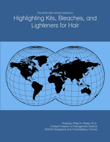 The 2019-2024 World Outlook for Highlighting Kits, Bleaches, and Lighteners for Hair