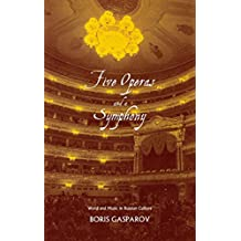 Five Operas and a Symphony – Words and Music in Russian Culture