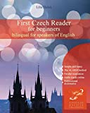 First Czech Reader for beginners: bilingual for speakers of English: Volume 1 (Graded Czech readers)