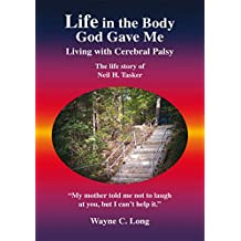 Life in the Body God Gave Me: Living with Cerebral Palsy (English Edition)