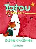 Tatou Le Matou: Niveau 2 Cahier D'Activites (French Edition) by Muriel Piquet (2014-12-01)
