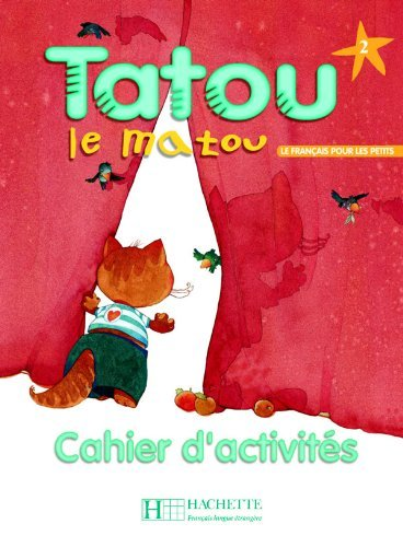 Tatou Le Matou: Niveau 2 Cahier D'Activites (French Edition) by Muriel Piquet (2014-12-01)