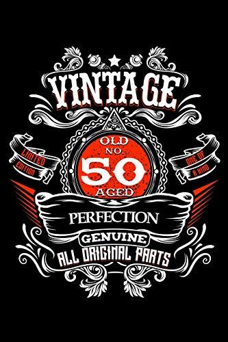 Vintage Old No 50 Aged Perfection Genuine All Original Parts: 50. Geburtstag Party Dekorationen 1969 50 Jahre Alt Meilenstein Feierlichkeiten ... Zum Reinschreiben Kommentare Und Beste Wünsch