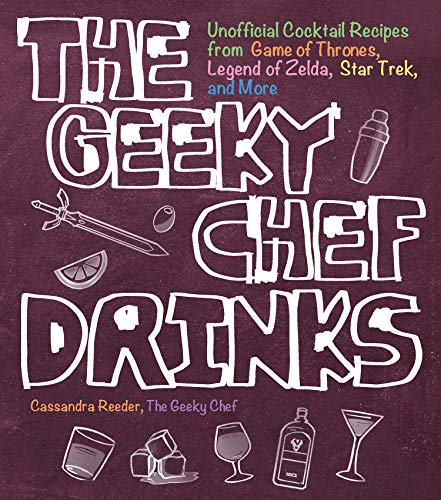 (The Geeky Chef Drinks:Unofficial Cocktail Recipes from Game of Thrones, Legend of Zelda, Star Trek, and More (English Edition))