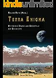 Terra Enigma: Mysteriöse Spuren und Grenzfälle der Geschichte