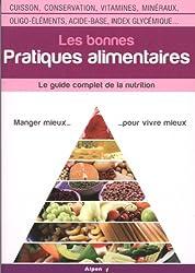 Guide complet de la nutrition, les bonnes pratiques alimentaires