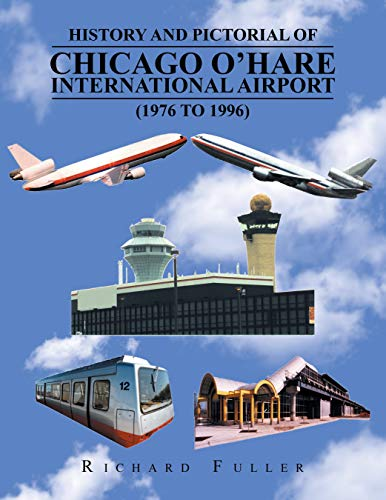 History and Pictorial of Chicago O'Hare International Airport (1976 to 1996) (English Edition)