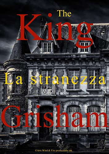 The King Grisham  -La stranezza (2019)