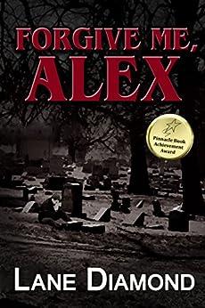 Forgive Me, Alex (Tony Hooper Book 1) by [Diamond, Lane]