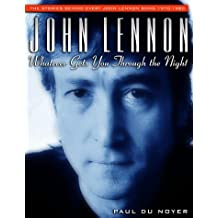 John Lennon: Whatever Gets You Through the Night - The Stories Behind Every John Lennon Song 1970-1980 (Stories Behind Every Song Series) by Paul Du Noyer (1-Jul-1999) Paperback