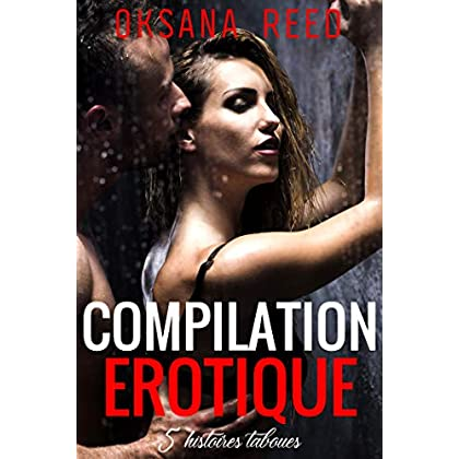 Compilation Erotique: 5 histoires TABOUES