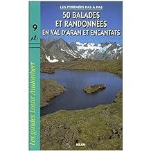 Les Pyrénées pas à pas : 50 balades et randonnées en Val d'aran et Encantats