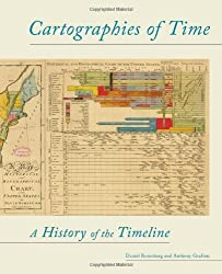 Cartographies of Time: A History of the Timeline by Daniel Rosenberg (2012-02-01)