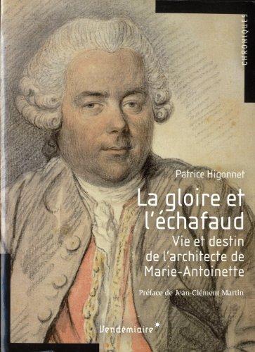 La gloire et l'échafaud par Patrice Higonnet