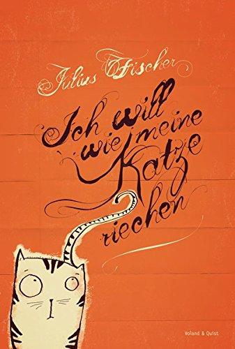 Ich will wie meine Katze riechen. Buch mit Audio-CD