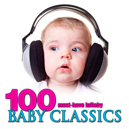 100 Must-Have Lullaby Baby Cla...