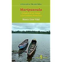 """Maripasoula: Crònica d'un viatge a la Guaiana Francesa (""""Cavalls de vent"""")"""