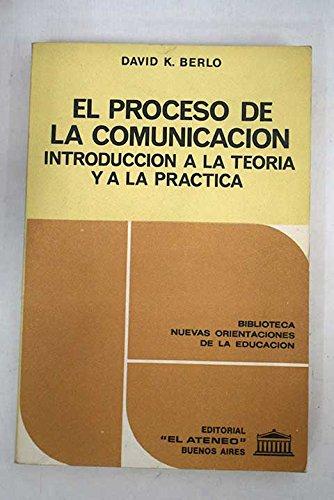 El proceso de la comunicación: introducción a la teoría y a la práctica