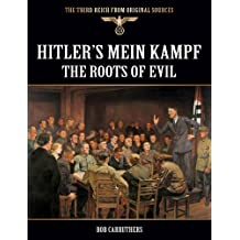 Hitler's Mein Kampf - The Roots of Evil (The Third Reich from Original Sources) (English Edition)