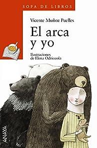 El arca y yo par Vicente Muñoz Puelles