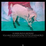A Hawk and a Hacksaw: You Have Already Gone to the Other World [Vinyl LP] (Vinyl)