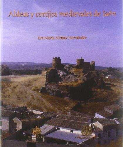 Descargar Libro Aldeas y cortijos medievales de Jaén (Fuera de Colección) de Eva María Alcázar Hernández