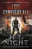 Love Conquers All (Immortal Warriors Book 18)