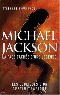 Michael Jackson : La face cachée d'une légende par Stéphane Boudsocq