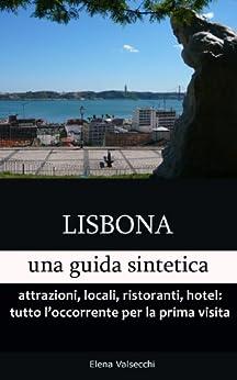 Lisbona: una guida sintetica di [Valsecchi, Elena]