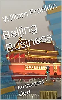 Beijing Business: An insiders view by [Franklin, William]