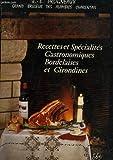 Telecharger Livres Les specialites et recettes gastronomiques bordelaises et girondines 195 recettes (PDF,EPUB,MOBI) gratuits en Francaise