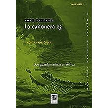 La cañonera 23: Dos guardamarinas en África (Una saga marinera española nº 2)