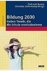 Bildung 2030 - Sieben Trends, die die Schule revolutionieren Taschenbuch